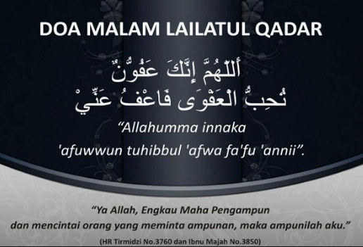 Doa Malam Lailatul Qadar  Dibawah ini merupakan doa pada malam lailatul qadar.