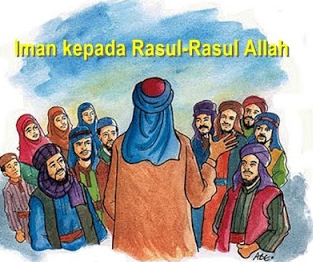 Pengertian Iman Kepada Rasul Allah   Tugas, Dalil Naqli, Fungsi, Hikmah, dan Sifat Rasul